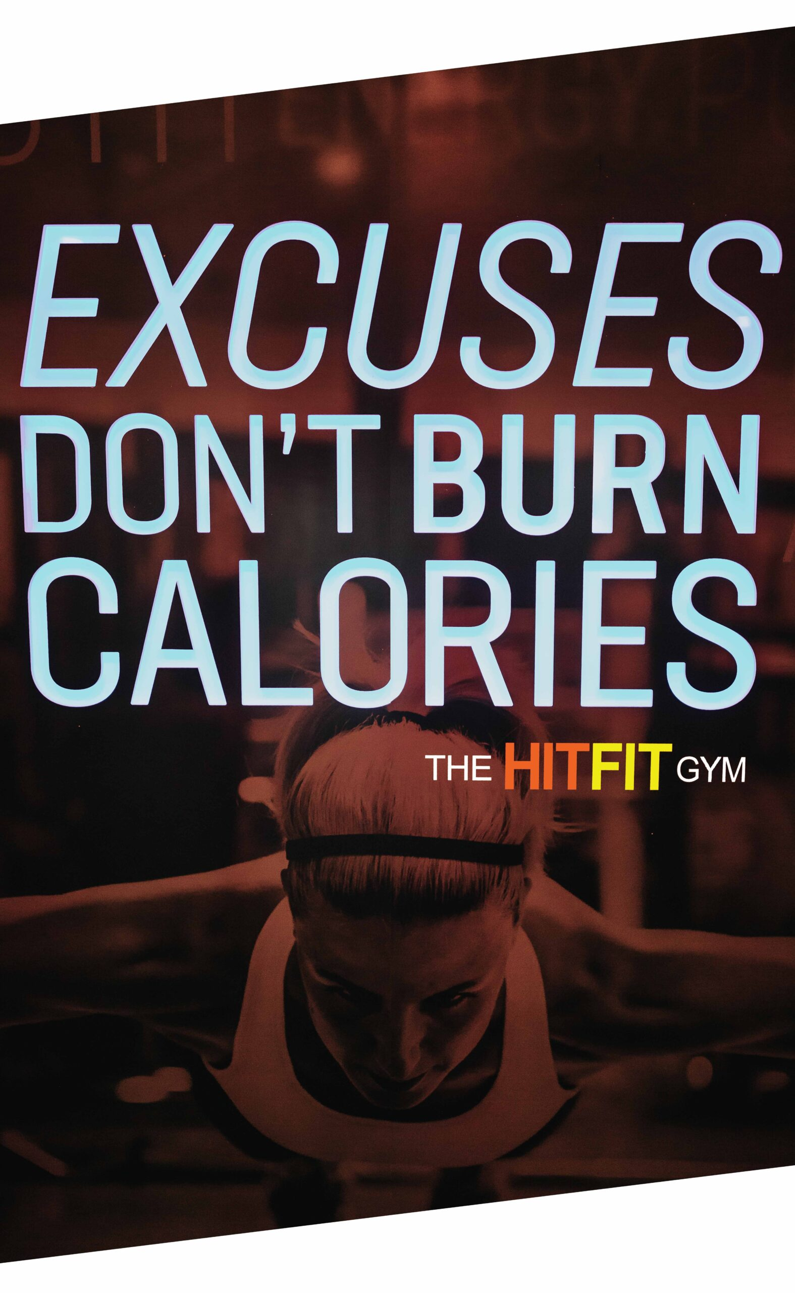 Excuses Don't Brun Calories
